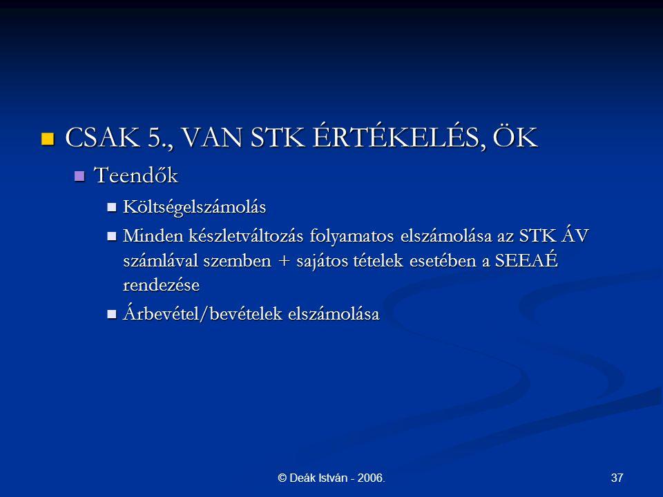CSAK 5., VAN STK ÉRTÉKELÉS, ÖK