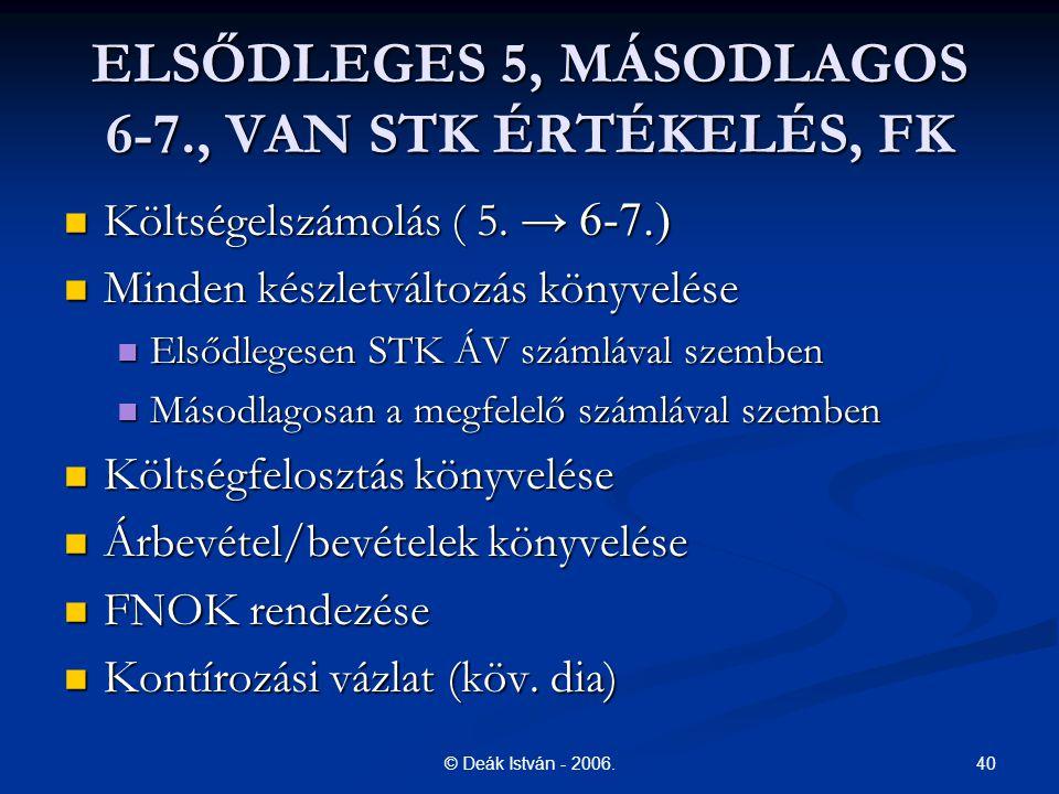 ELSŐDLEGES 5, MÁSODLAGOS 6-7., VAN STK ÉRTÉKELÉS, FK