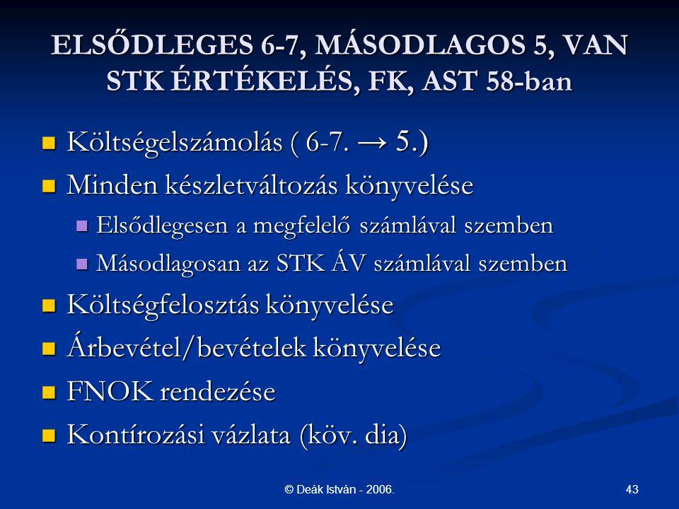 ELSŐDLEGES 6-7, MÁSODLAGOS 5, VAN STK ÉRTÉKELÉS, FK, AST 58-ban