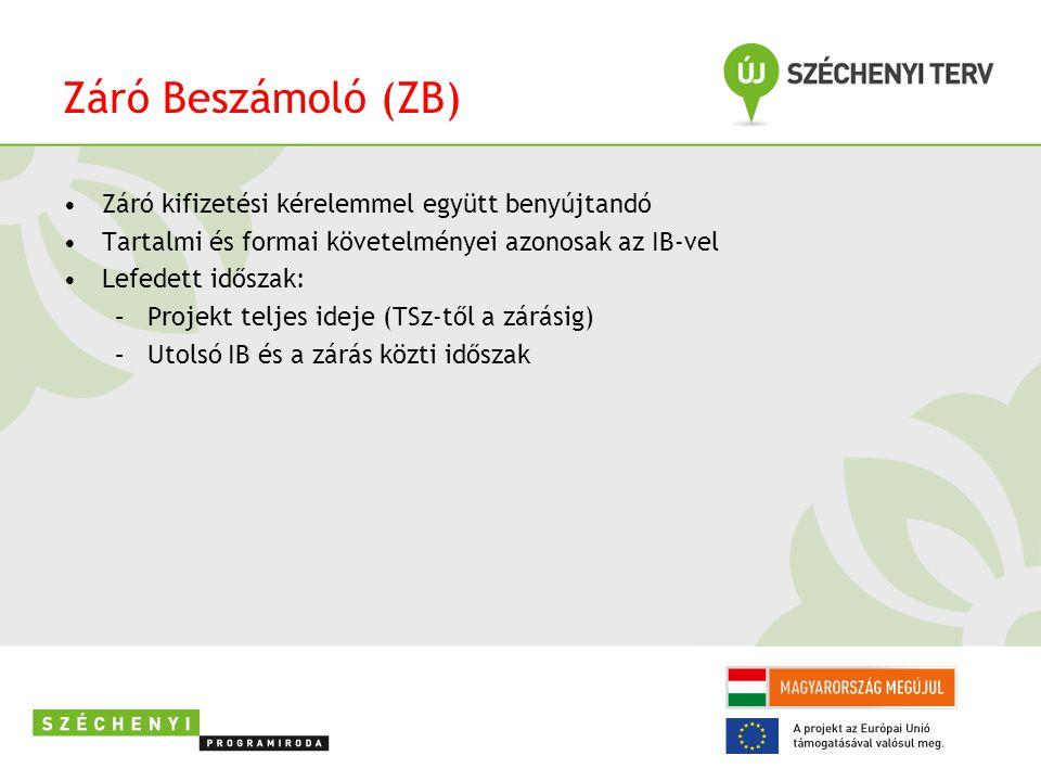 Záró Beszámoló (ZB) Záró kifizetési kérelemmel együtt benyújtandó