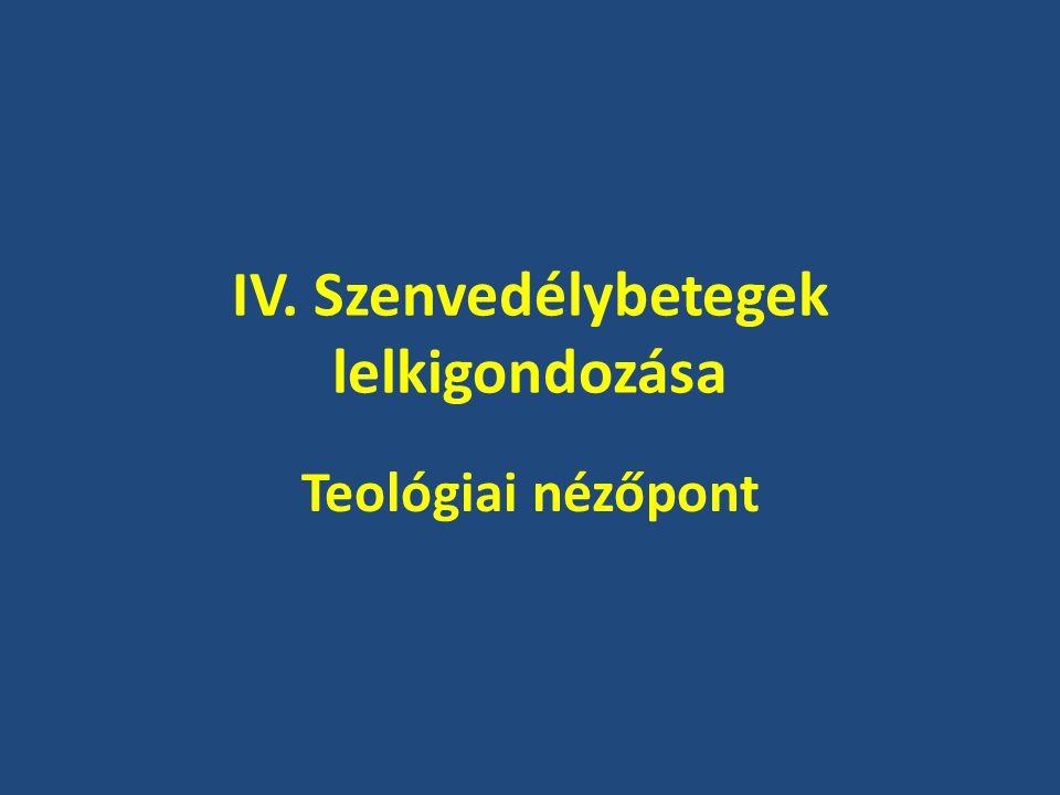 IV. Szenvedélybetegek lelkigondozása