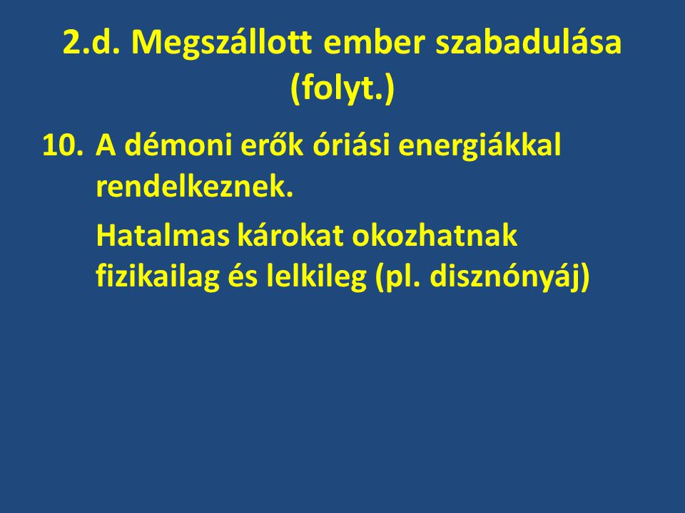 2.d. Megszállott ember szabadulása (folyt.)