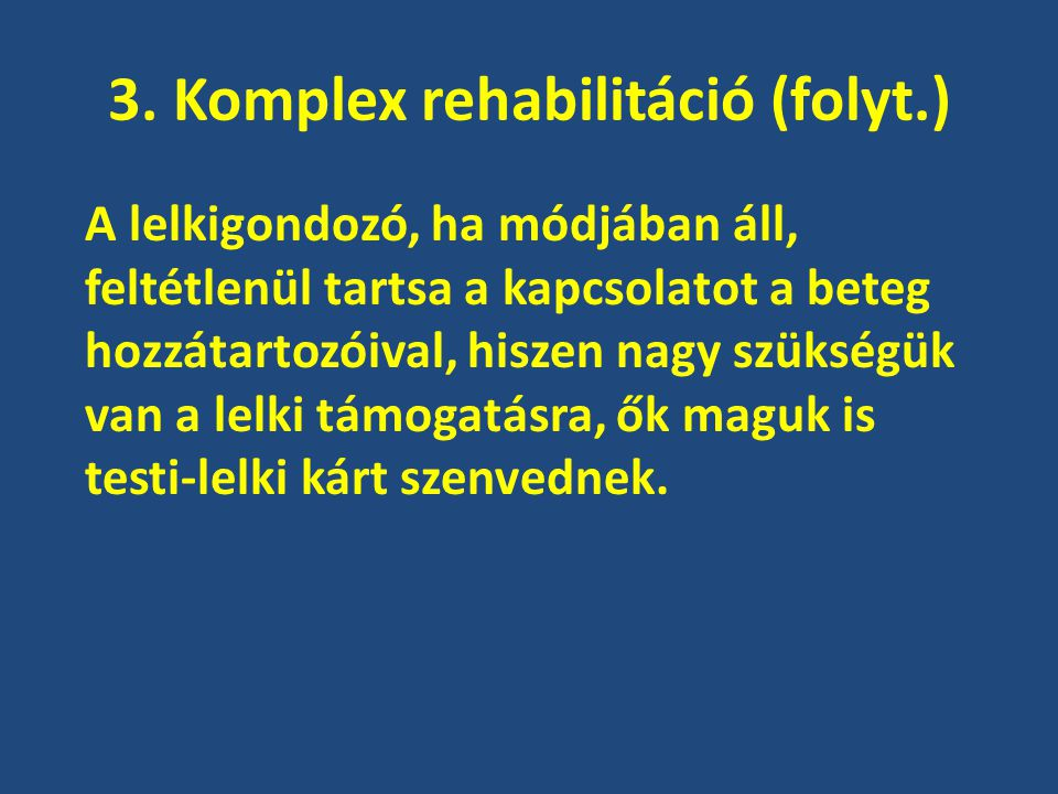 3. Komplex rehabilitáció (folyt.)