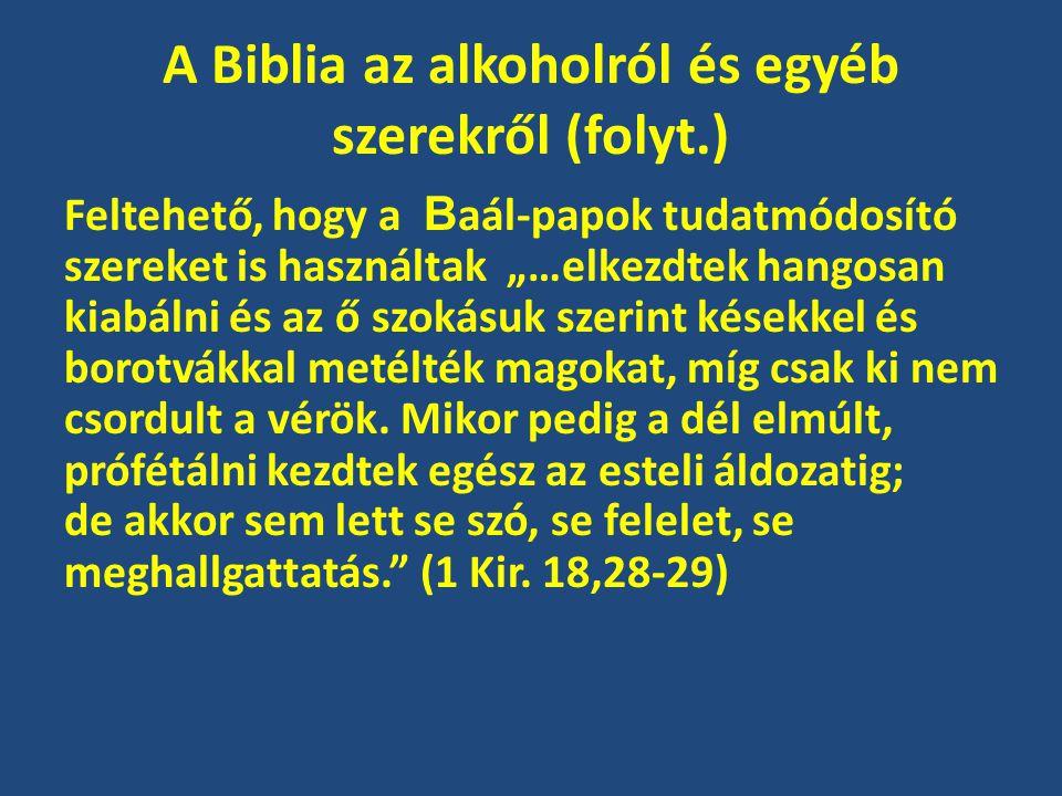 A Biblia az alkoholról és egyéb szerekről (folyt.)