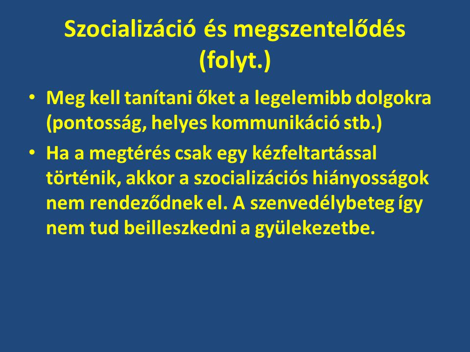 Szocializáció és megszentelődés (folyt.)