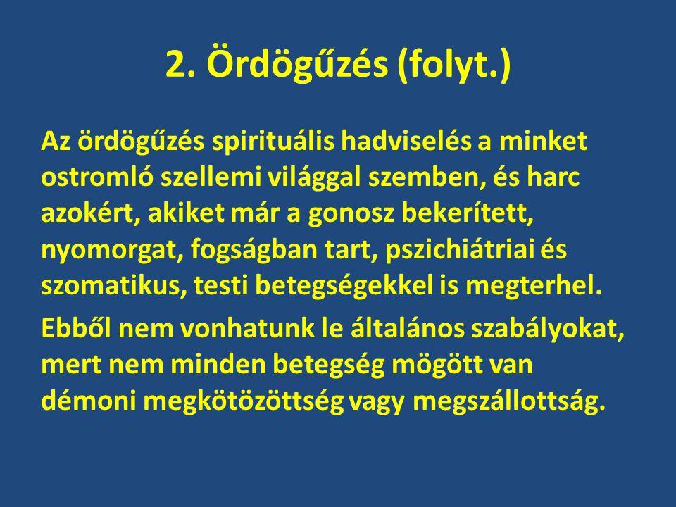2. Ördögűzés (folyt.)