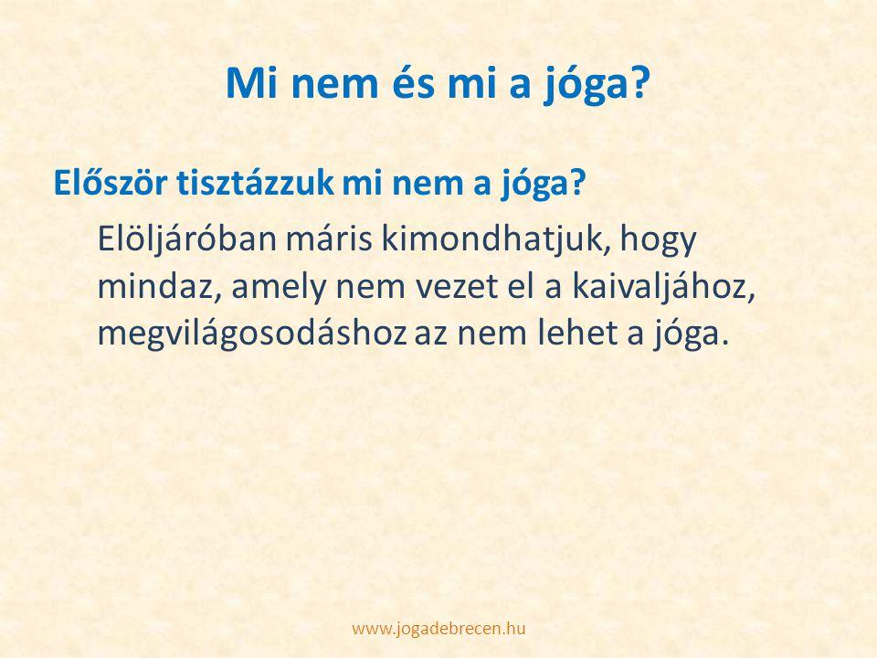 Mi nem és mi a jóga Először tisztázzuk mi nem a jóga