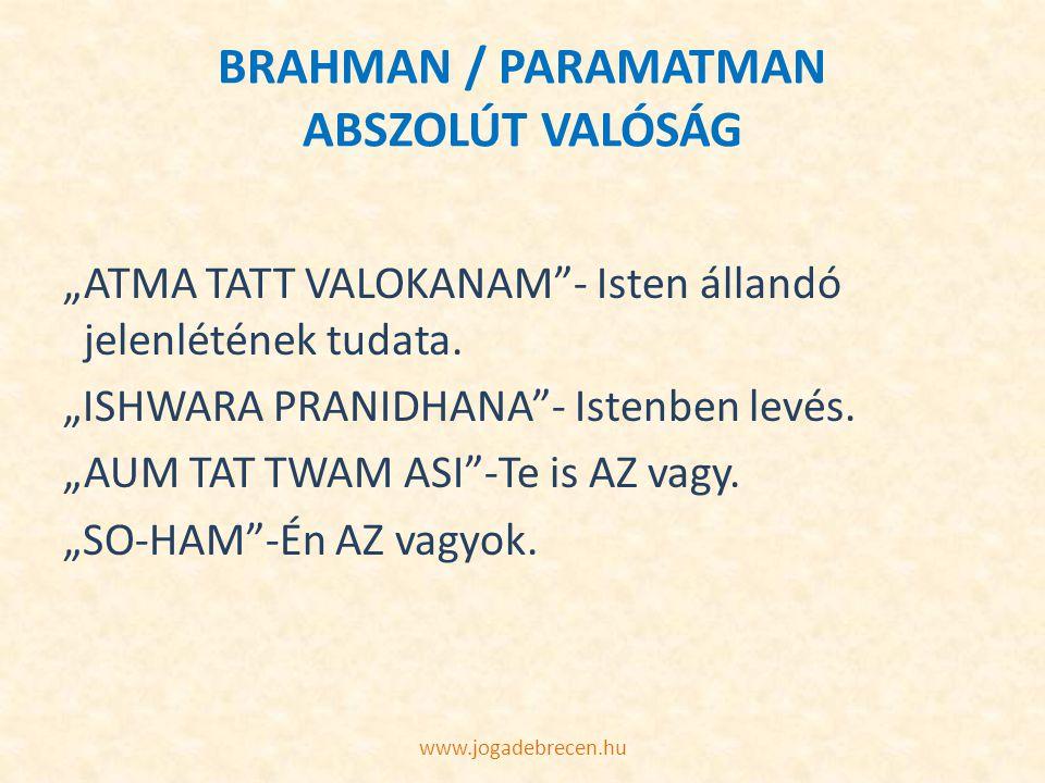 BRAHMAN / PARAMATMAN ABSZOLÚT VALÓSÁG