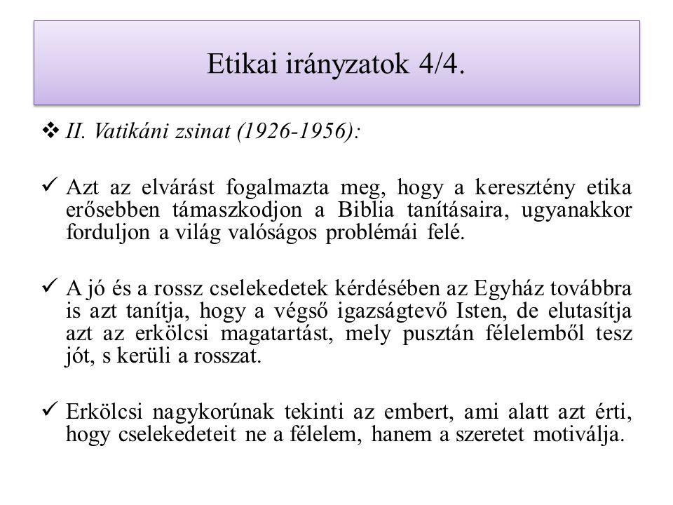 Etikai irányzatok 4/4. II. Vatikáni zsinat (1926-1956):