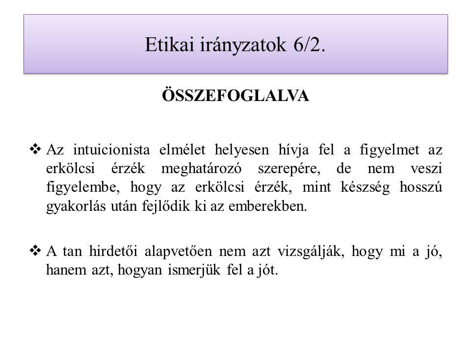 Etikai irányzatok 6/2. ÖSSZEFOGLALVA