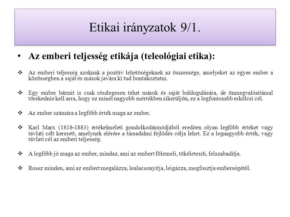 Etikai irányzatok 9/1. Az emberi teljesség etikája (teleológiai etika):