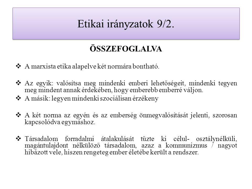 Etikai irányzatok 9/2. ÖSSZEFOGLALVA