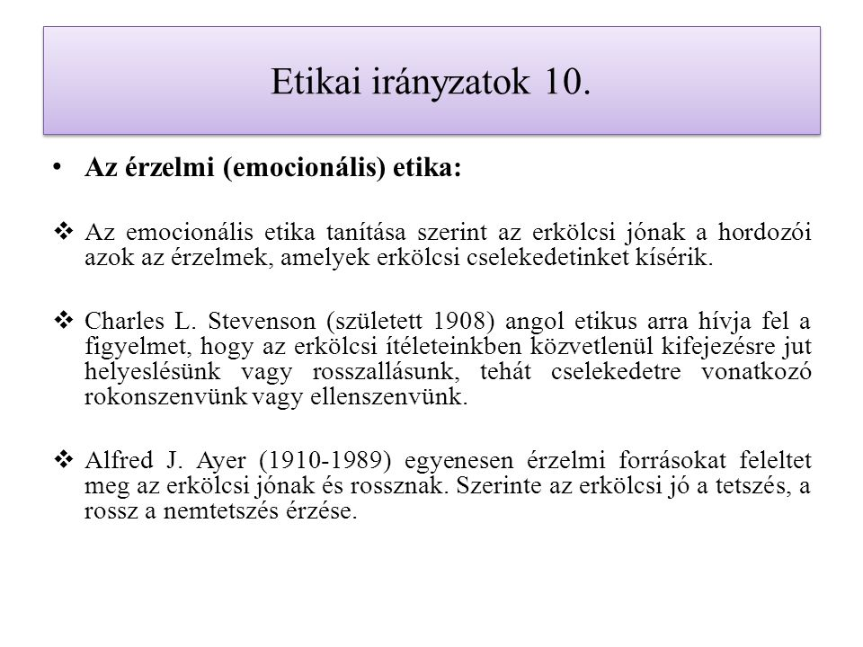 Etikai irányzatok 10. Az érzelmi (emocionális) etika: