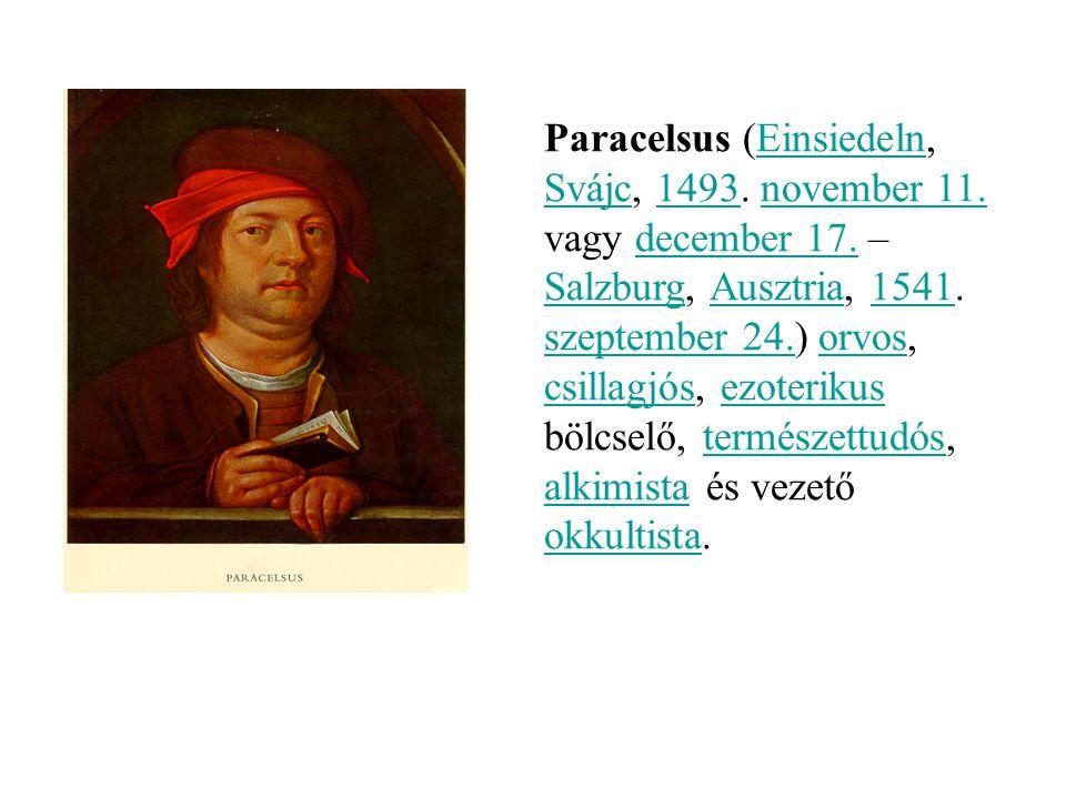 Paracelsus (Einsiedeln, Svájc, 1493. november 11. vagy december 17