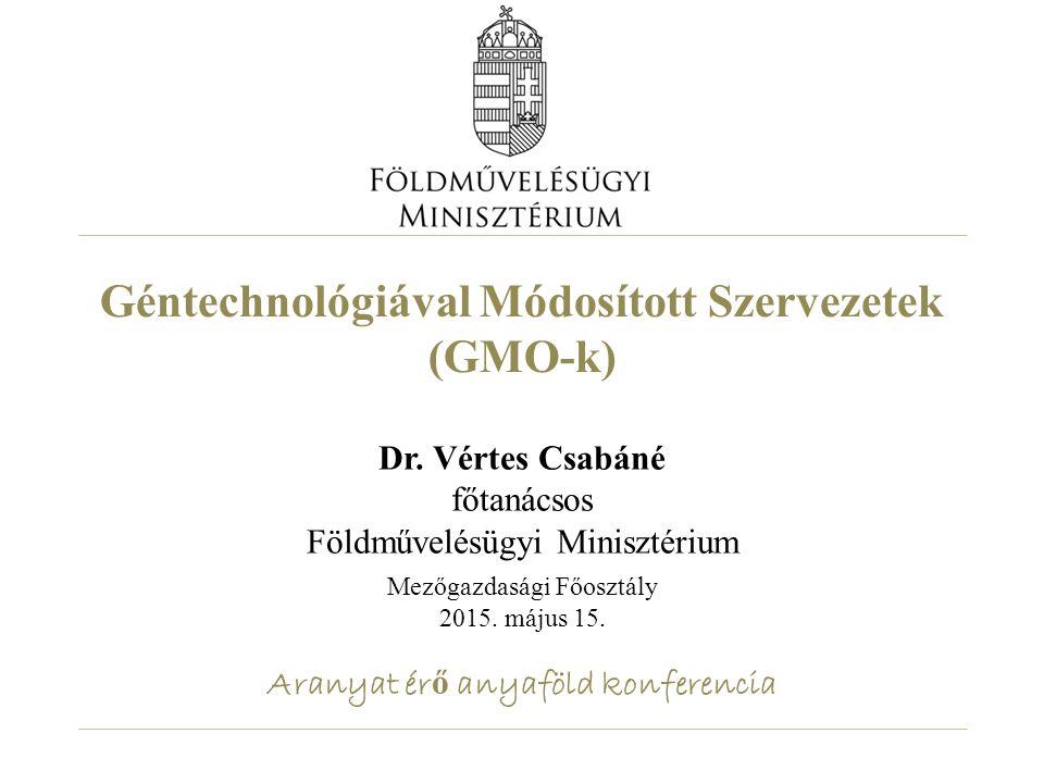 Géntechnológiával Módosított Szervezetek (GMO-k)