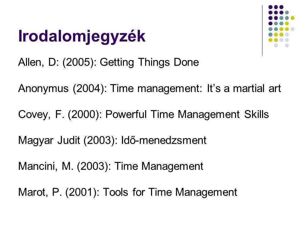 Irodalomjegyzék Allen, D: (2005): Getting Things Done