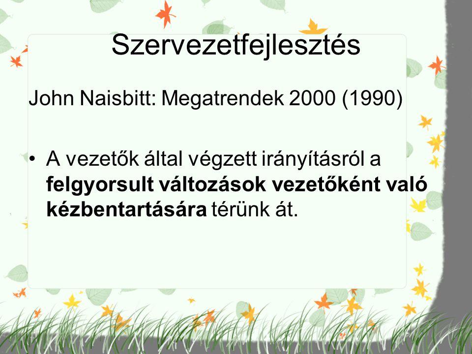 Szervezetfejlesztés John Naisbitt: Megatrendek 2000 (1990)