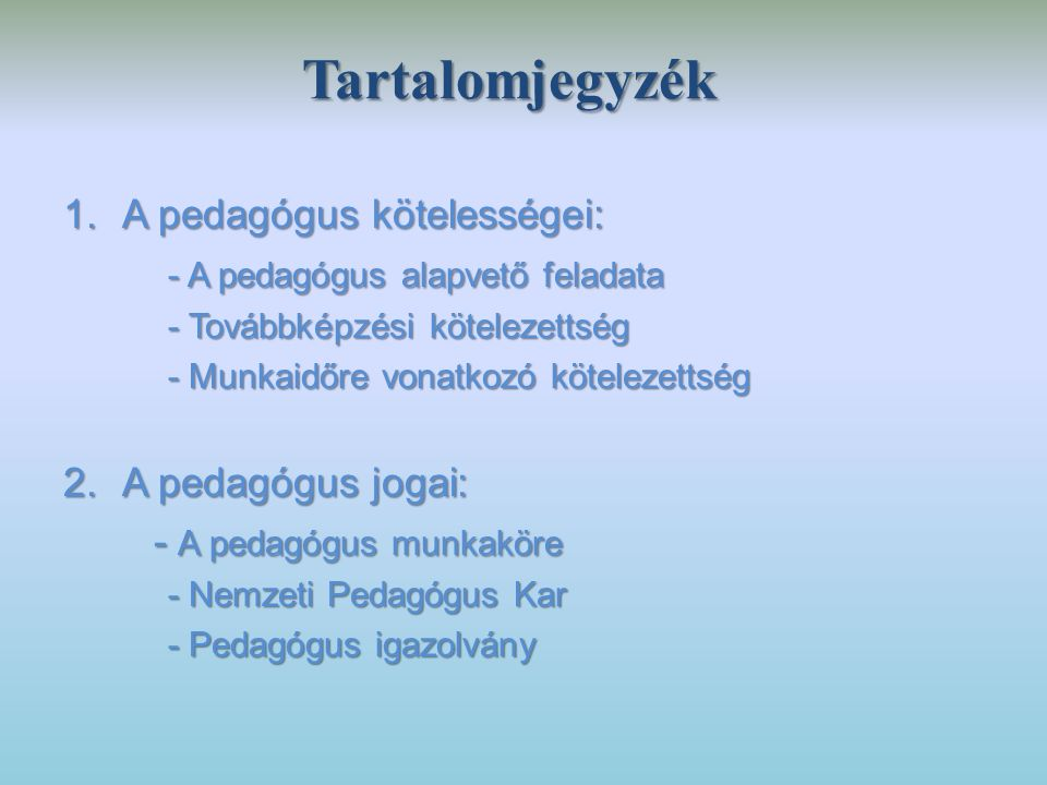 Tartalomjegyzék A pedagógus kötelességei: