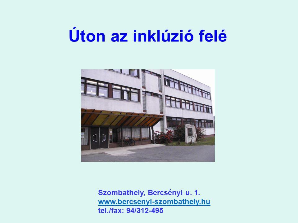 Úton az inklúzió felé Szombathely, Bercsényi u. 1.