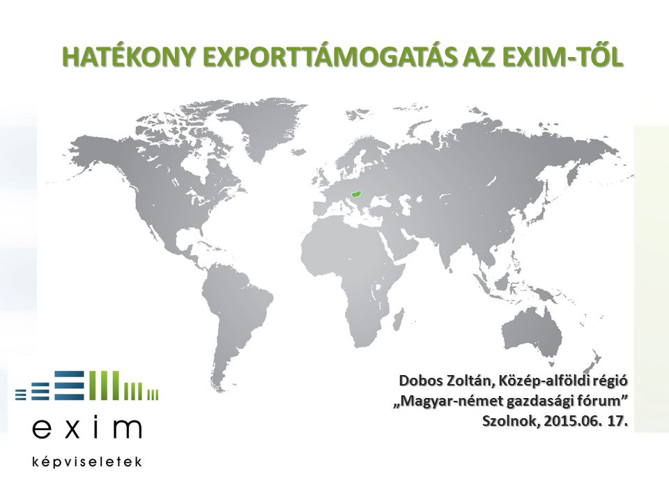 HATÉKONY EXPORTTÁMOGATÁS AZ EXIM-TŐL