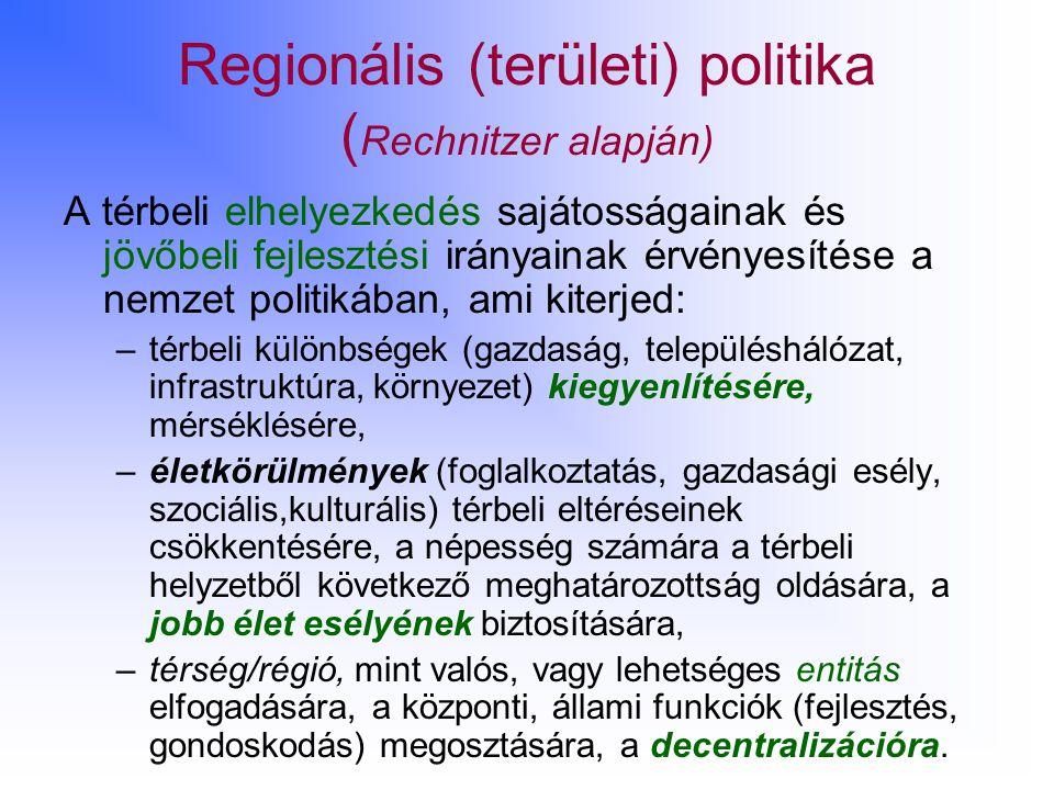Regionális (területi) politika (Rechnitzer alapján)