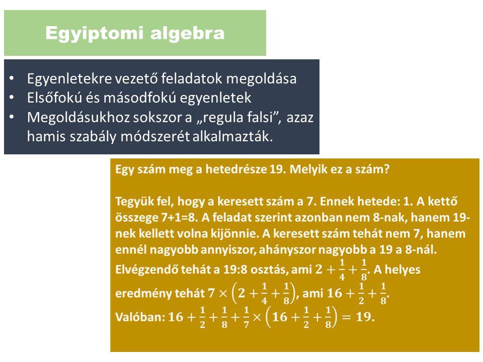 Egyiptomi algebra Egyenletekre vezető feladatok megoldása