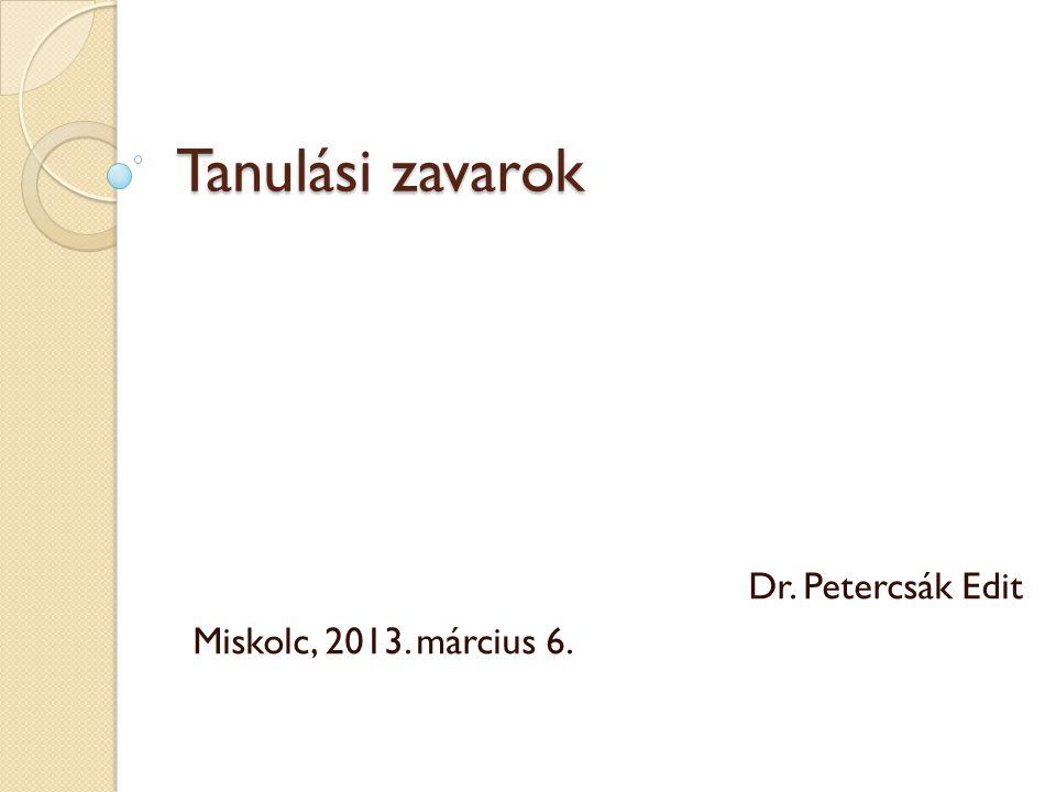 Dr. Petercsák Edit Miskolc, 2013. március 6.