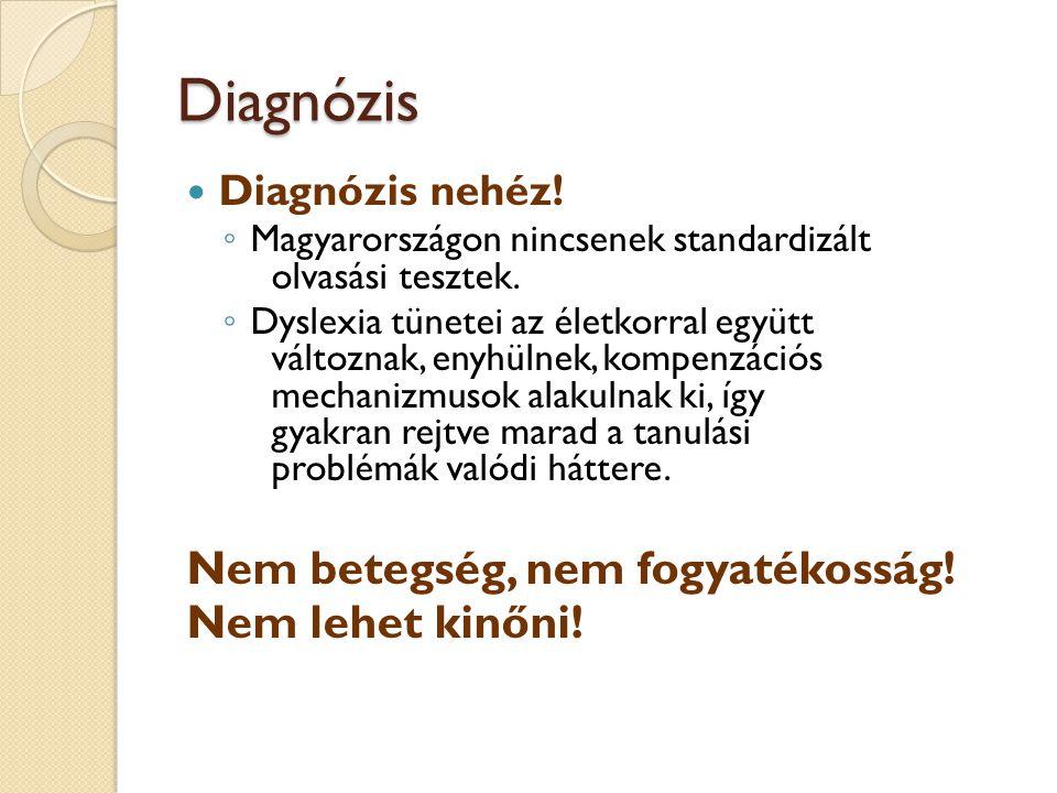 Diagnózis Nem betegség, nem fogyatékosság! Nem lehet kinőni!