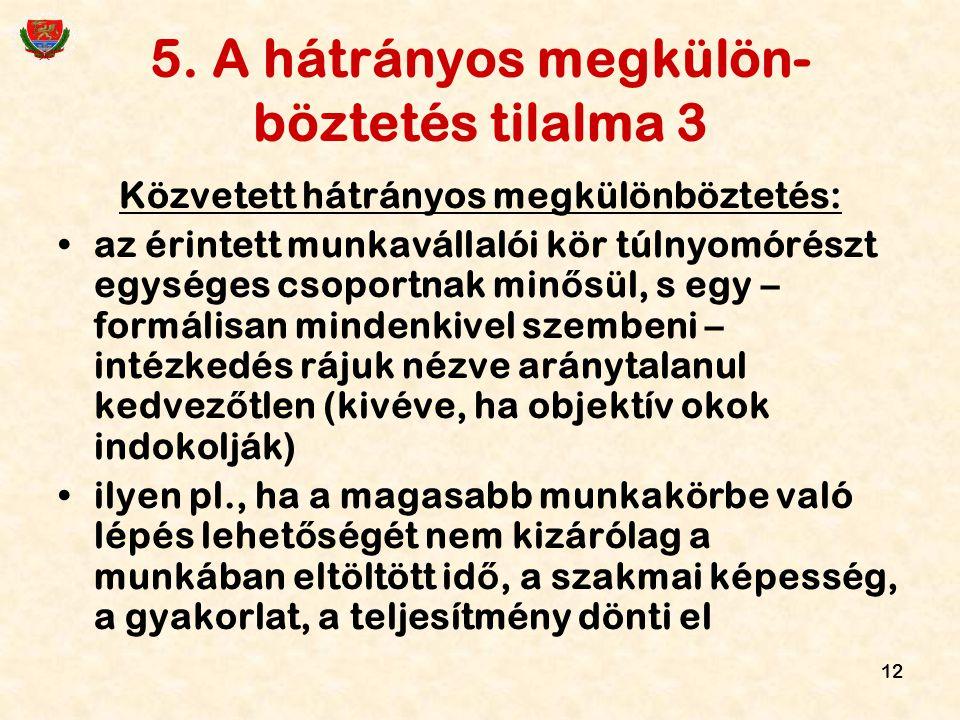 5. A hátrányos megkülön-böztetés tilalma 3