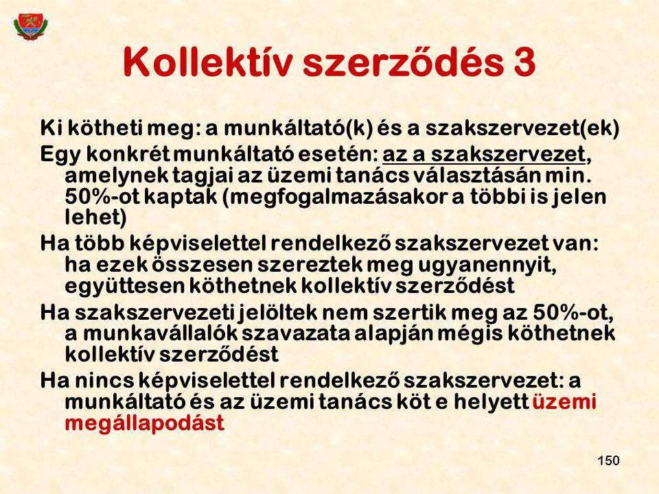 Kollektív szerződés 3 Ki kötheti meg: a munkáltató(k) és a szakszervezet(ek)