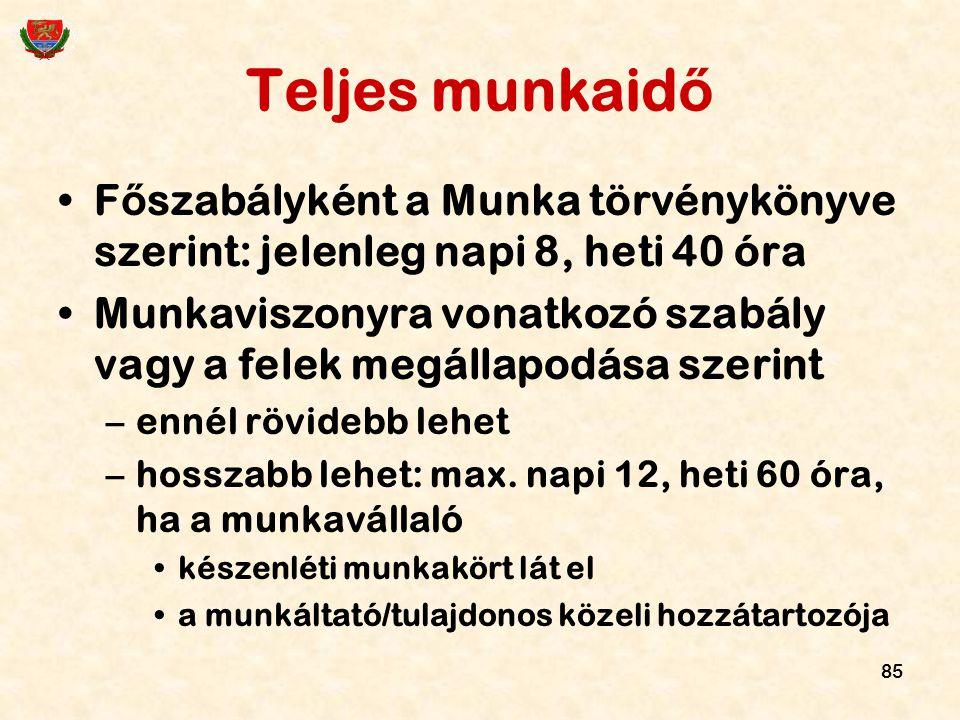 Teljes munkaidő Főszabályként a Munka törvénykönyve szerint: jelenleg napi 8, heti 40 óra.