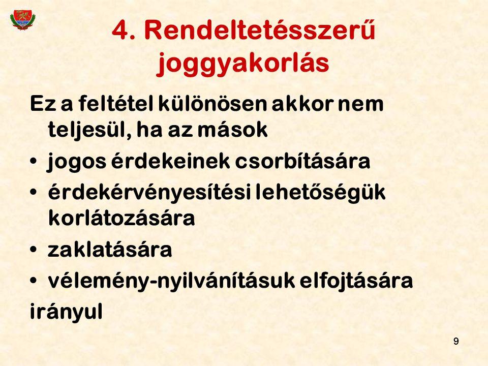 4. Rendeltetésszerű joggyakorlás