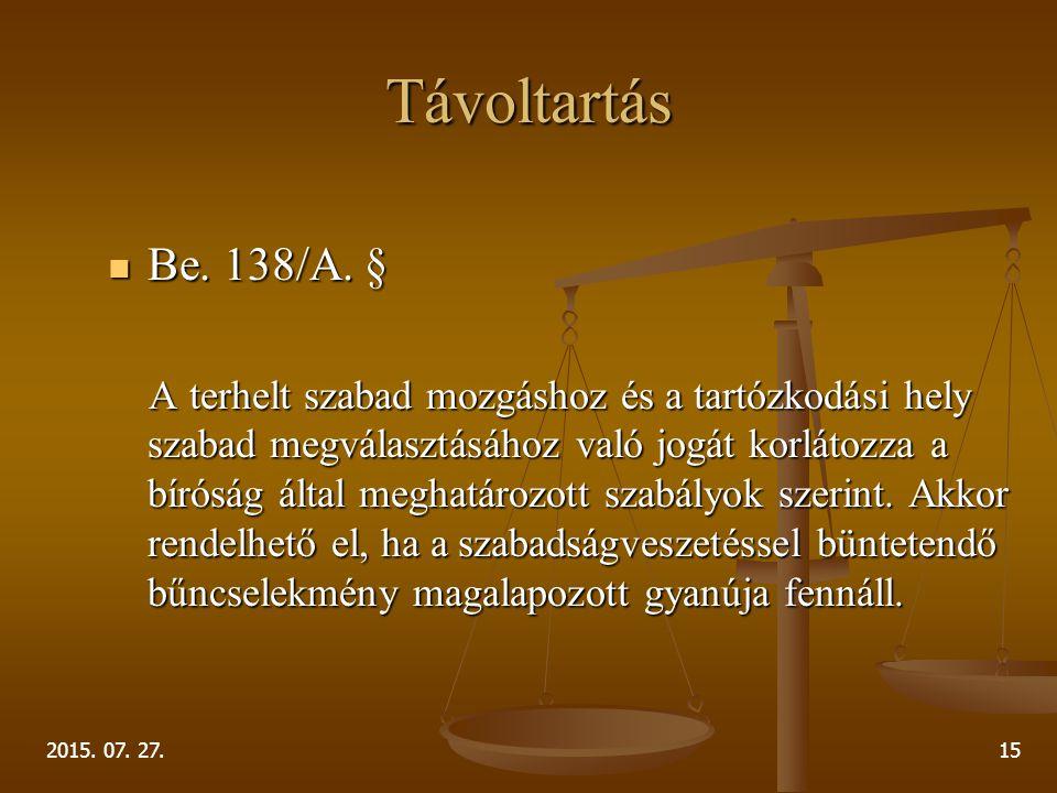 Távoltartás Be. 138/A. §