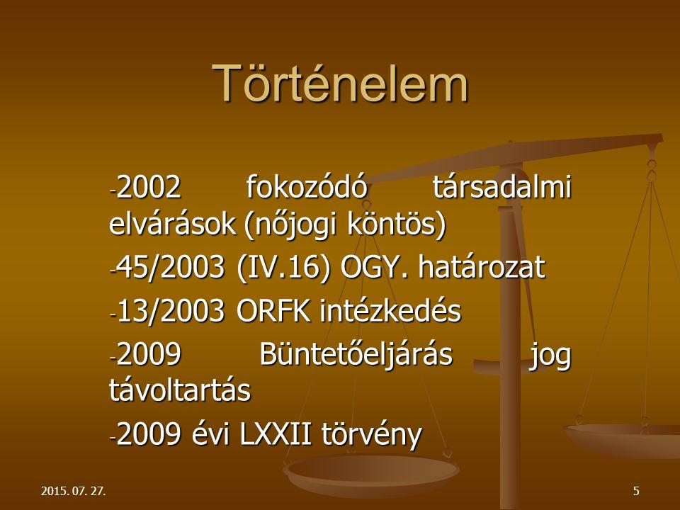 Történelem 2002 fokozódó társadalmi elvárások (nőjogi köntös)