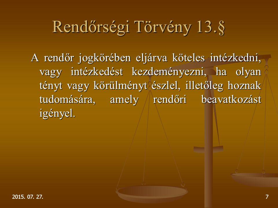 Rendőrségi Törvény 13.§