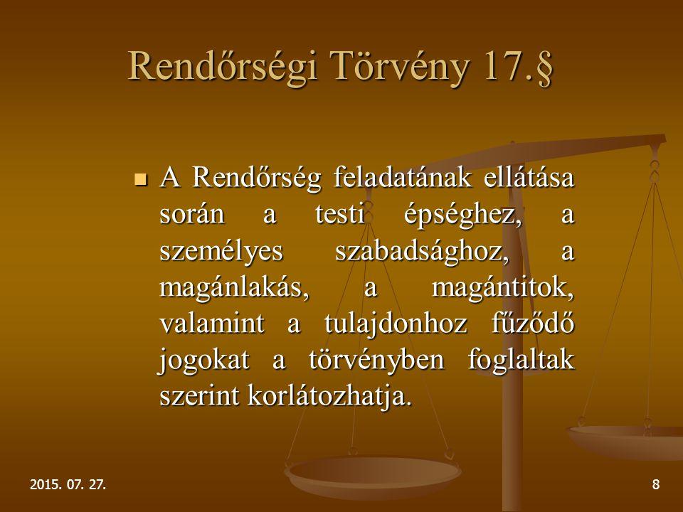 Rendőrségi Törvény 17.§