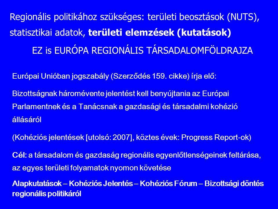 EZ is EURÓPA REGIONÁLIS TÁRSADALOMFÖLDRAJZA