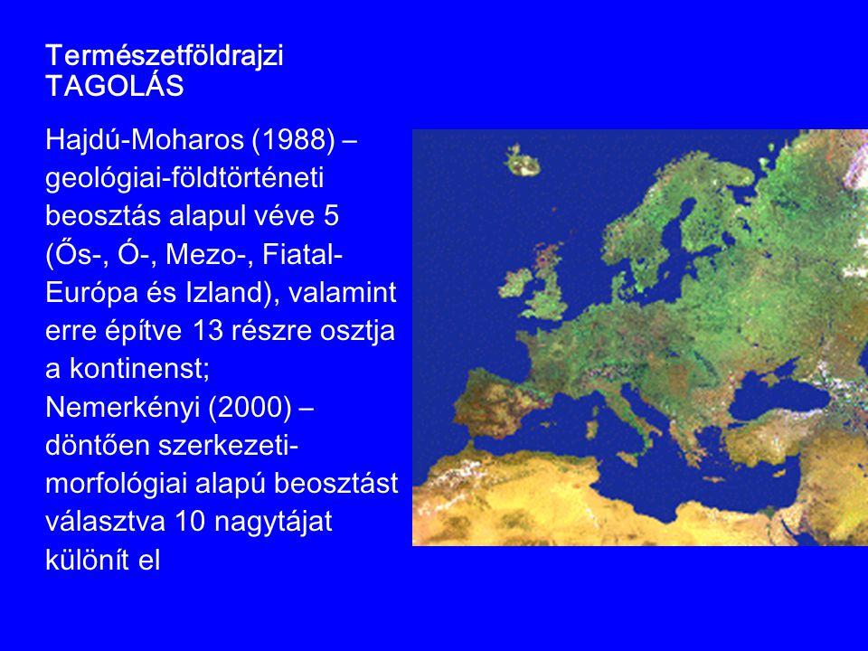 Természetföldrajzi TAGOLÁS