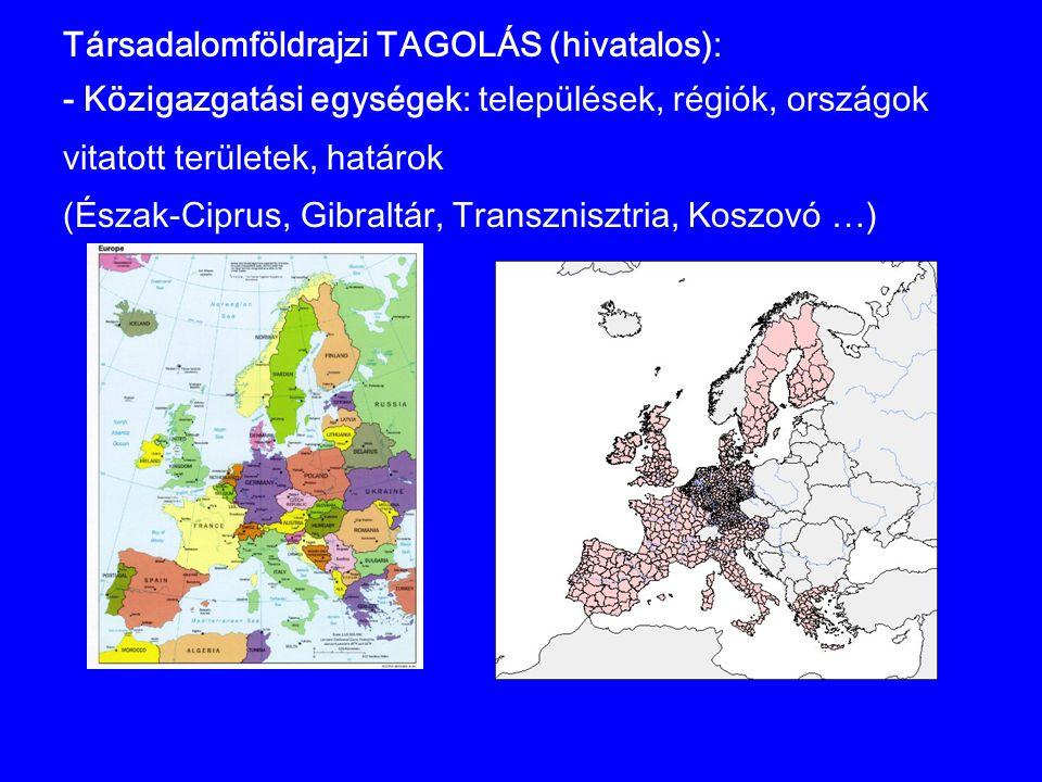 Társadalomföldrajzi TAGOLÁS (hivatalos):