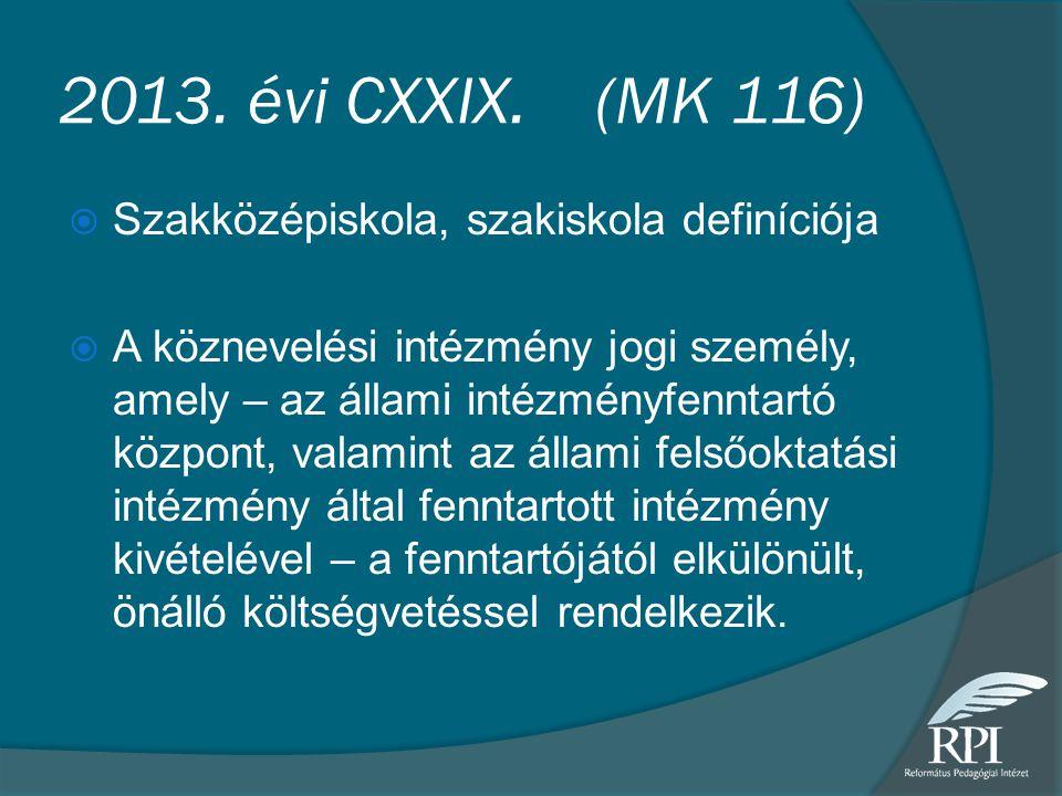2013. évi CXXIX. (MK 116) Szakközépiskola, szakiskola definíciója