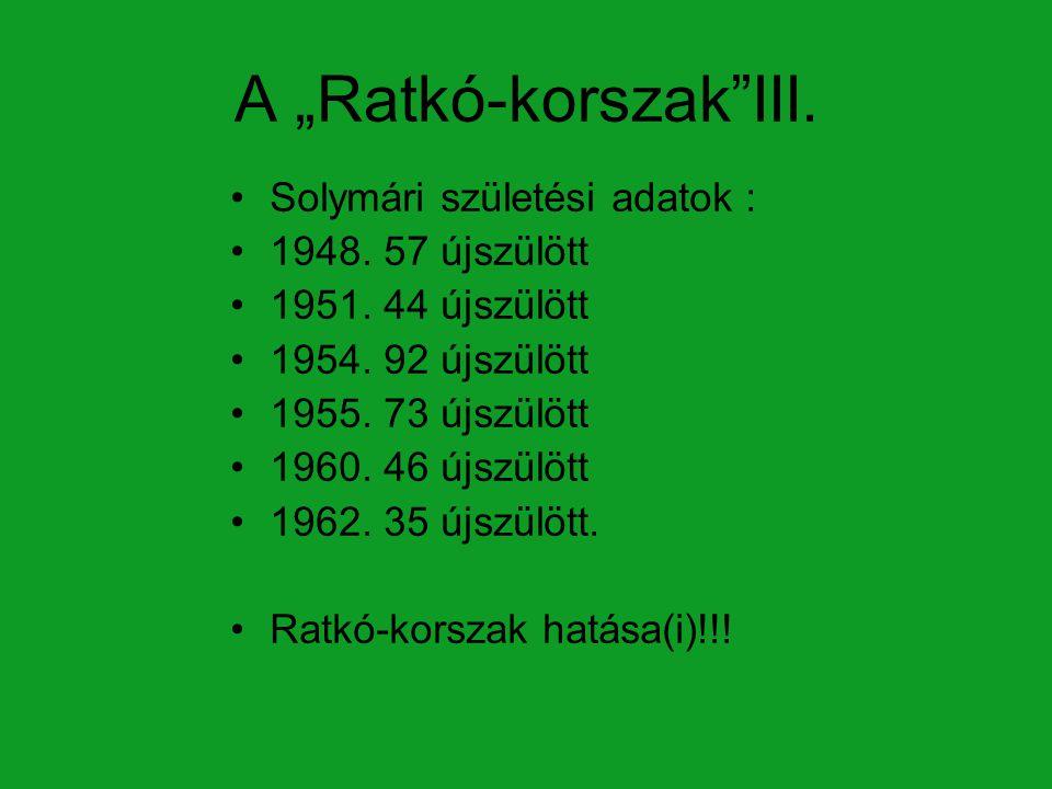 """A """"Ratkó-korszak III. Solymári születési adatok : 1948. 57 újszülött"""