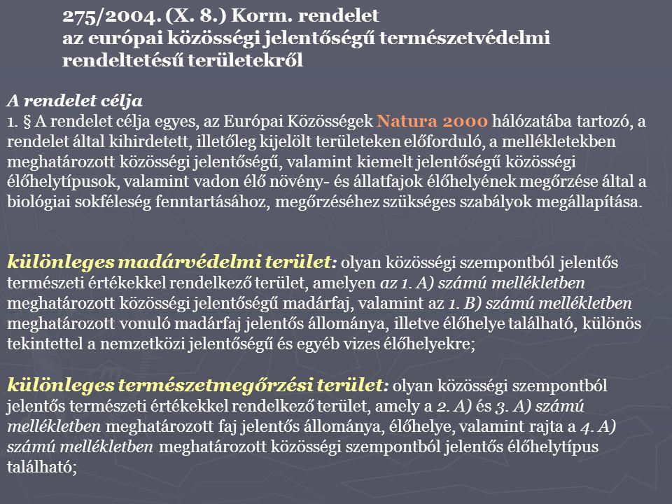 275/2004. (X. 8.) Korm. rendelet az európai közösségi jelentőségű természetvédelmi rendeltetésű területekről.
