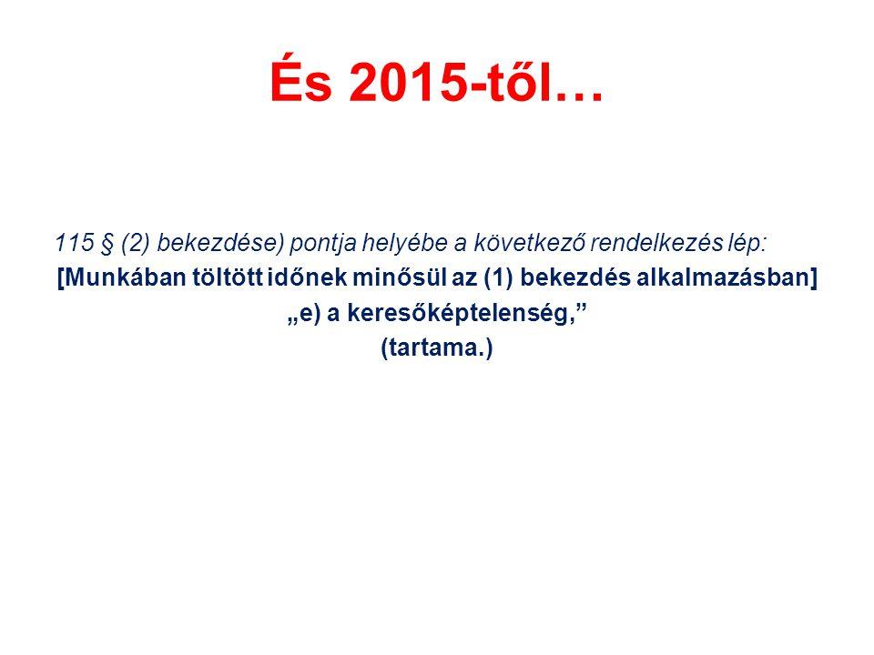 És 2015-től…