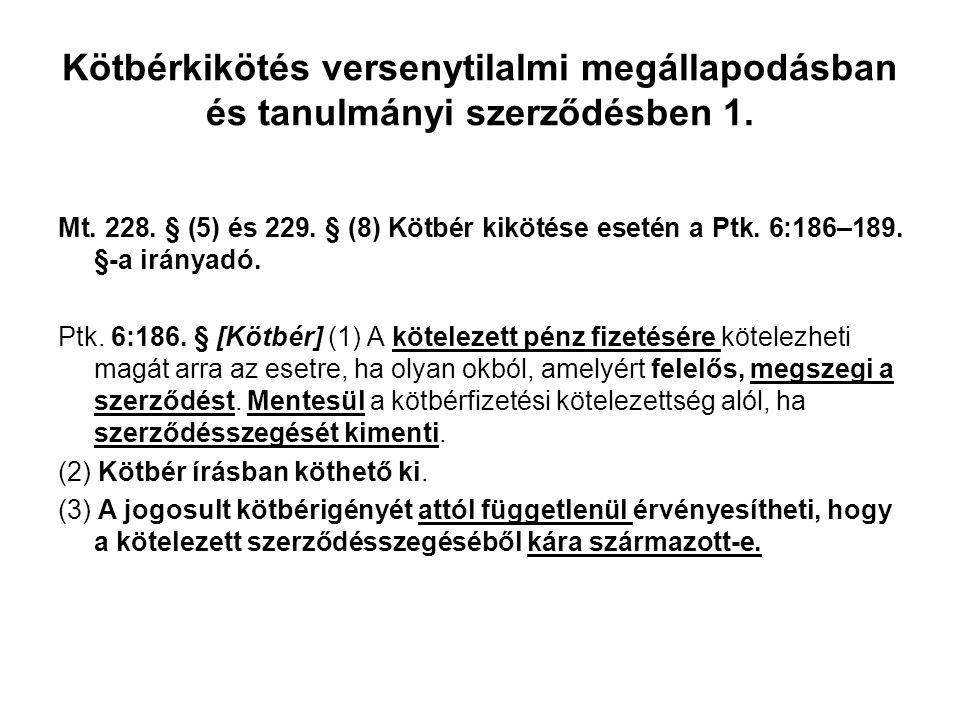 Kötbérkikötés versenytilalmi megállapodásban és tanulmányi szerződésben 1.