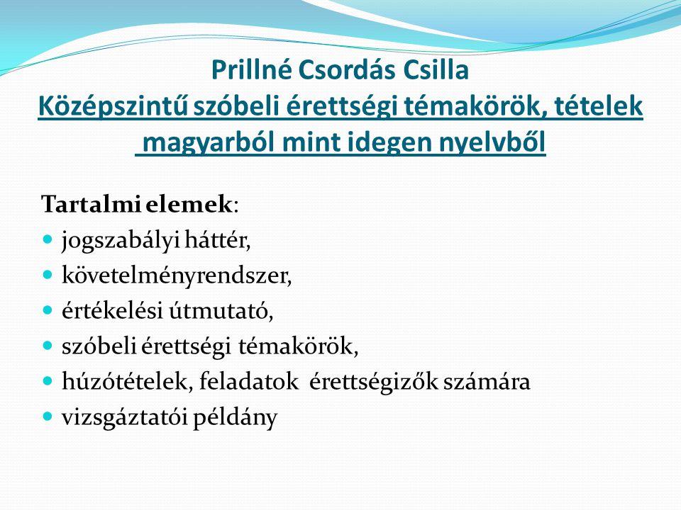 Prillné Csordás Csilla Középszintű szóbeli érettségi témakörök, tételek magyarból mint idegen nyelvből