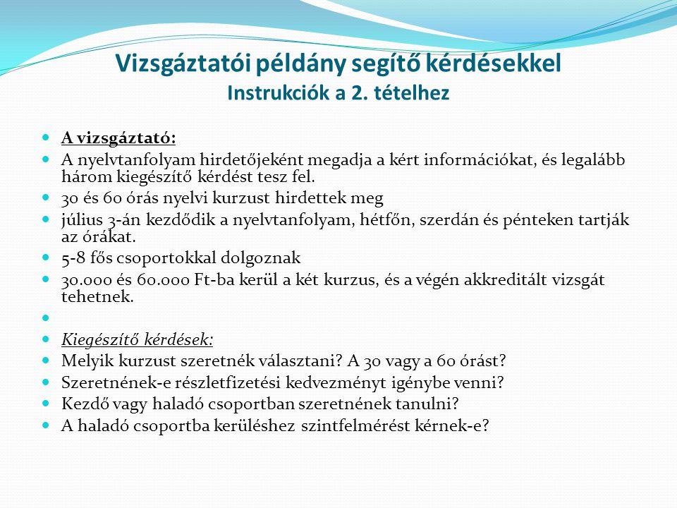 Vizsgáztatói példány segítő kérdésekkel Instrukciók a 2. tételhez