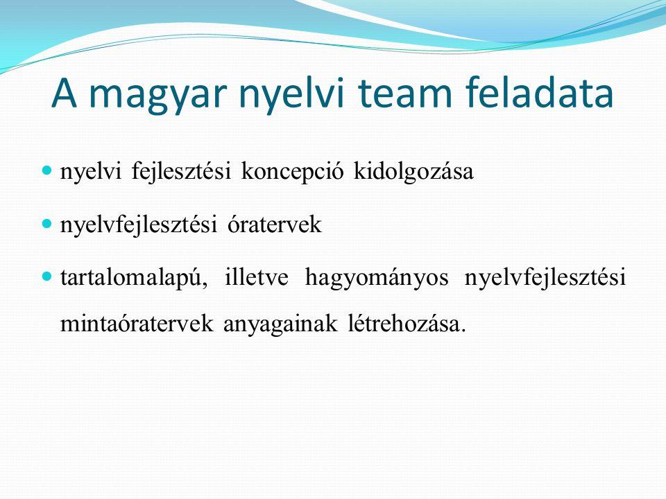 A magyar nyelvi team feladata