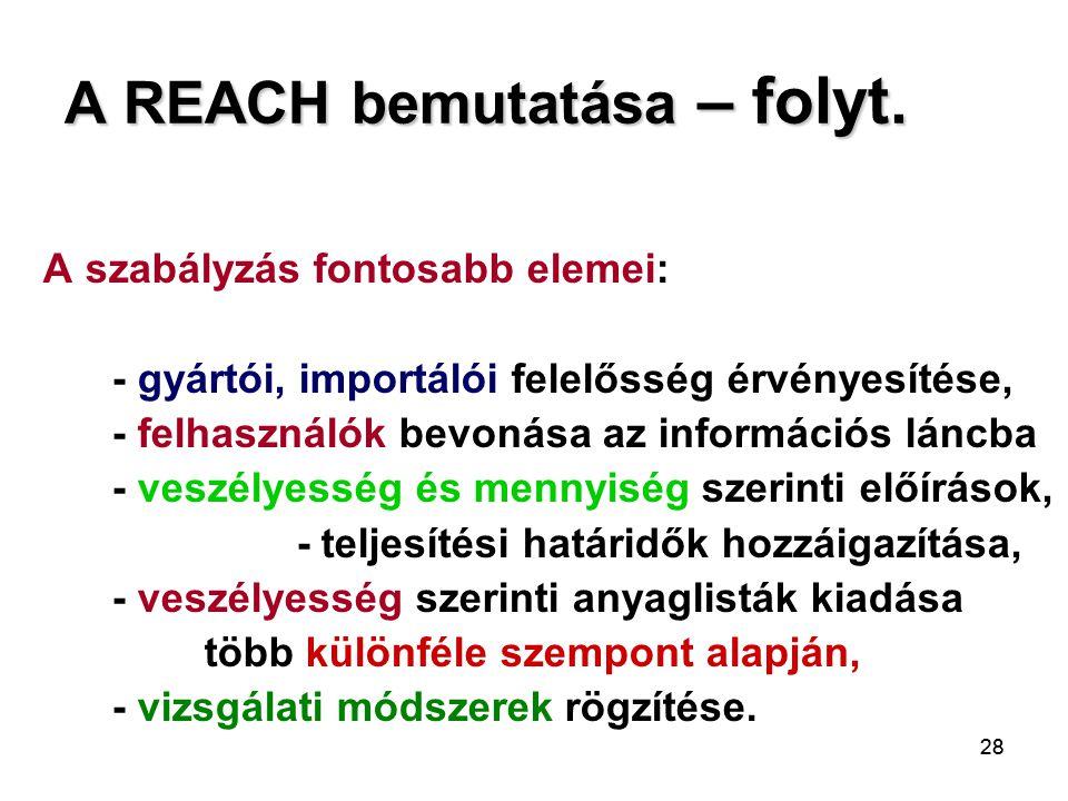 A REACH bemutatása – folyt.