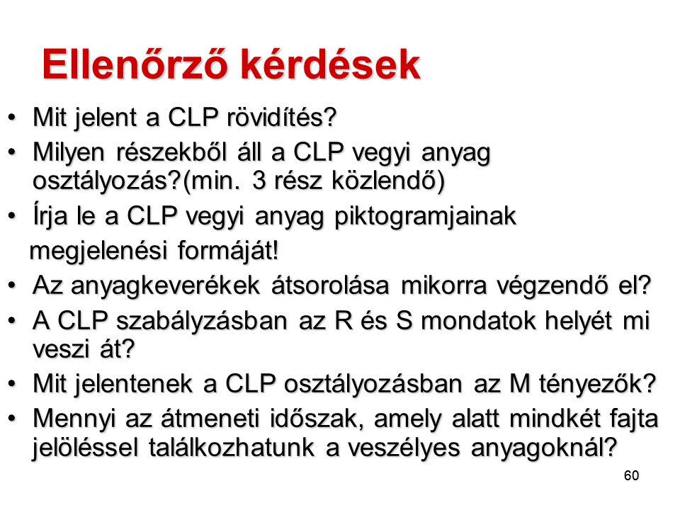 Ellenőrző kérdések Mit jelent a CLP rövidítés