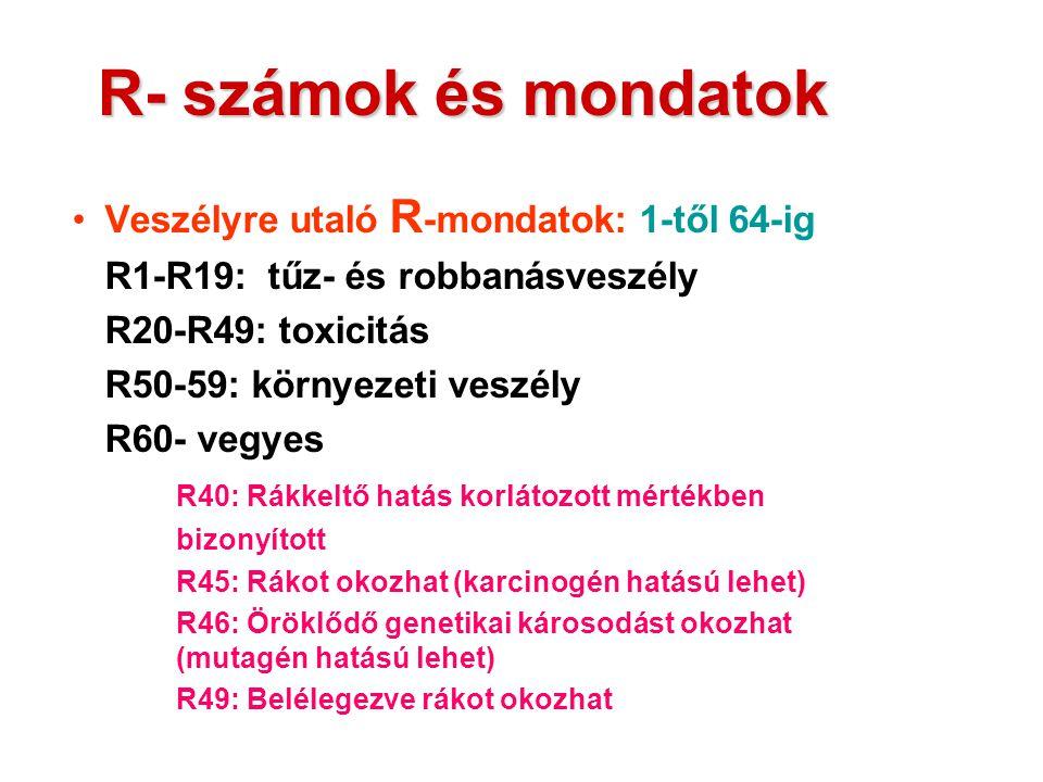 R- számok és mondatok Veszélyre utaló R-mondatok: 1-től 64-ig